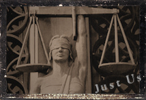 Justice = Just Us -- Blind but all-seeing